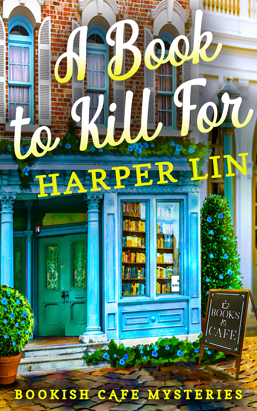Book 1 2021 A Book to Kill For - Bookish Cafe Mysteries Harper Lin