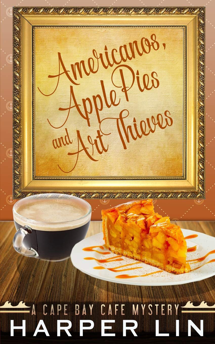 Book 5 2017 Americanos, Apple Pies, and Art Thieves - A Cape Bay Mystery by Harper Lin