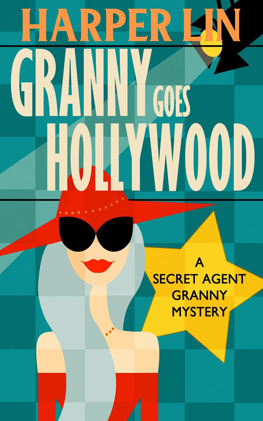 Book 5 2018 Granny Goes Hollywood - A Secret Agent Granny Mystery by Harper Lin