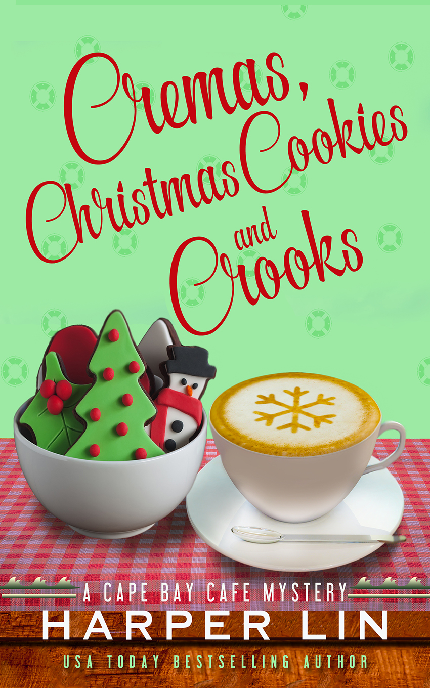 Book 6 2016 Cremas, Christmas Cookies, and Crooks - A Cape Bay Cafe Mystery by Harper Lin