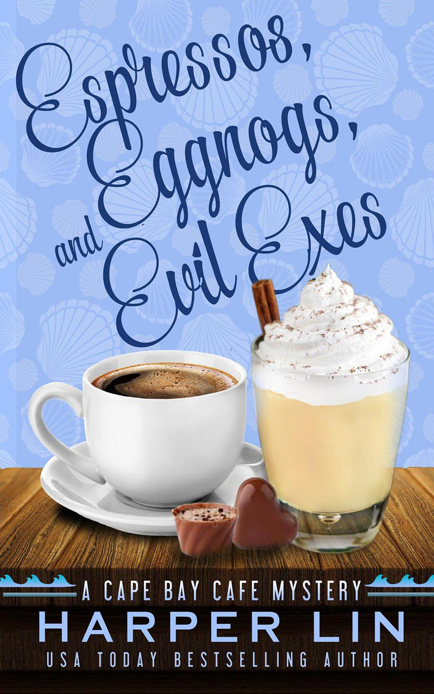 Book 7 2018 Espressos, Eggnogs, and Evil Exes - A Cape Bay Cafe Mystery by Harper Lin