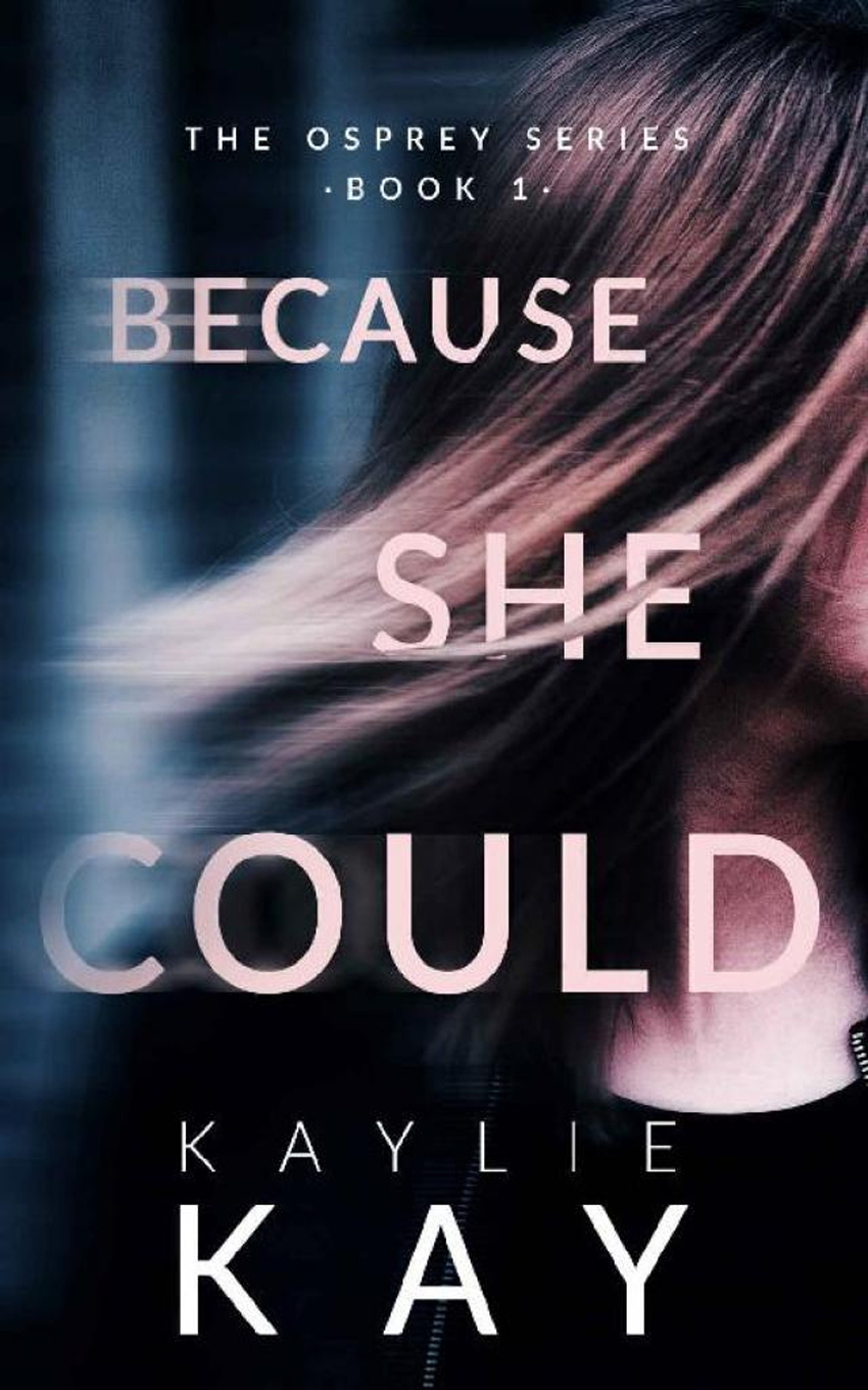 Because She Could by Kaylie Kay